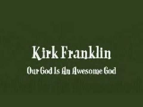 He Reigns (Awesome God) by Kirk Franklin