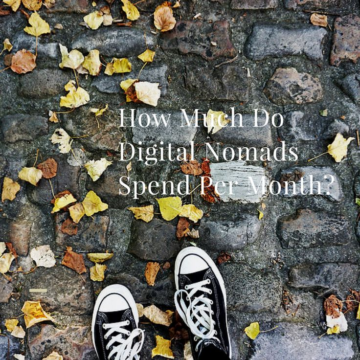 How Much Do Digital Nomads Spend Per Month? | The Ramble