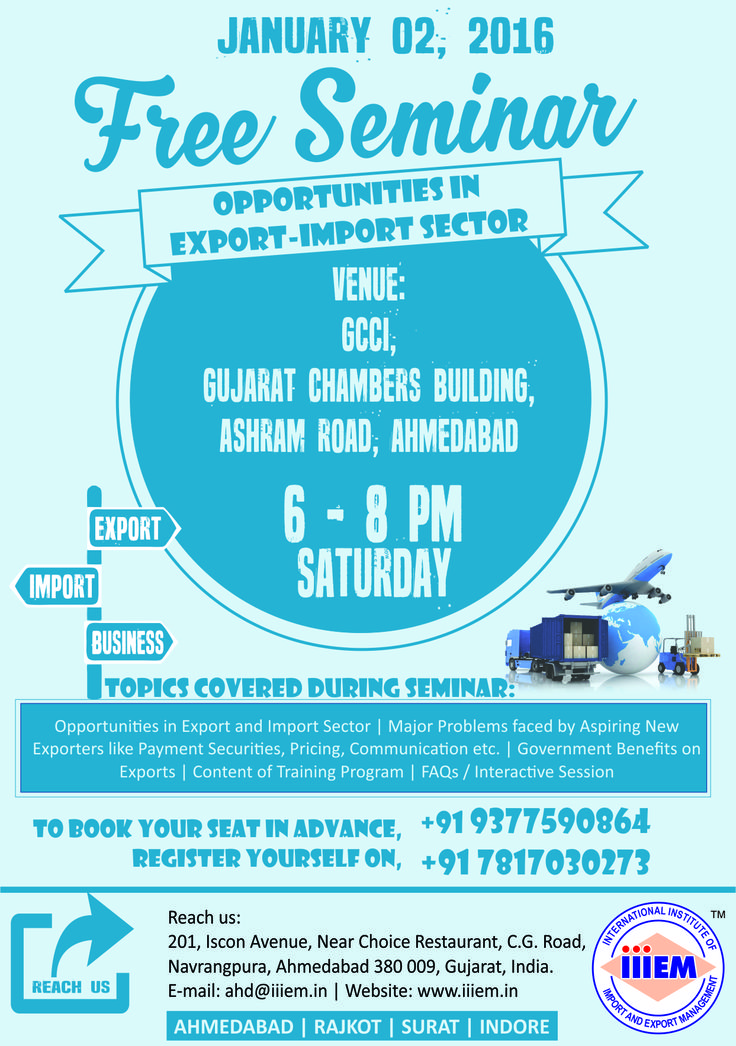 Learn How to start #export business. Attend free seminar by #iiiEM at GCCI, Gujarat Chambers Building, Ashram Road, Ahmedabad on January 02,2016 from 6PM onwards. Industry expert will present the substance of Export Import Sector.