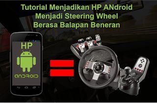 Tutorial Android Indonesia: Cara Menjadikan HP Android Menjadi Steering Wheel