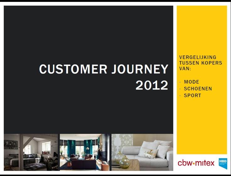 - Hoofdbedrijfschap Detailhandel  In opdracht van HBD & CBW-MITEX is de 'reis' die klanten maken bij de aankoop van een mode-, schoen- & sportartikel (sportkleding of schoenen, excl. hardwaren) en woonartikelen in kaart gebracht. De reis of customer journey is ingedeeld in 3 fasen: de inspiratiefase, de oriëntatiefase en de aankoopfase.