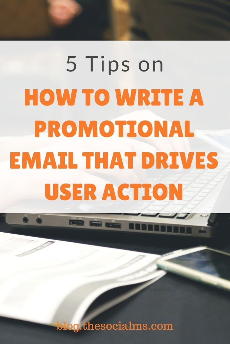 5 Tips On How To Write A Promotional Email That Drives User Action Email Marketing Strategy Email Marketing Automation Email Marketing Newsletter