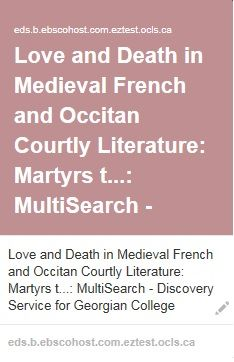 Krause, K. M. (2008). Love and Death in Medieval French and Occitan Courtly Literature: Martyrs to Love. The Modern Language Review, (1), 221.