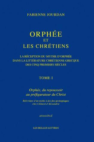 Orphée et les Chrétiens, I: Orphée, du repoussoir au préfigurateur du Christ, La réception du mythe d'Orphée dans la lit