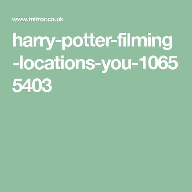 Harry Potter Filming Locations You Can Actually Visit In