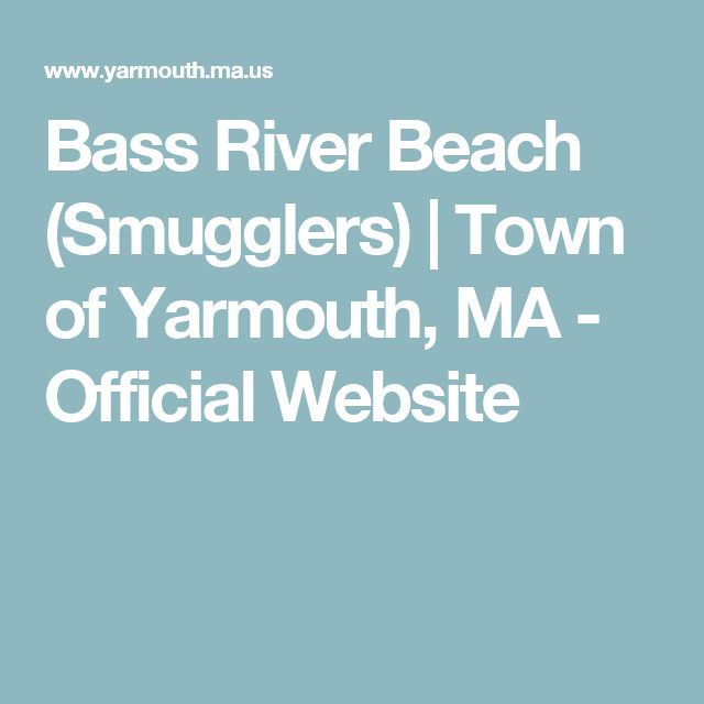 Bass River Beach (Smugglers)   Town of Yarmouth, MA - Official Website