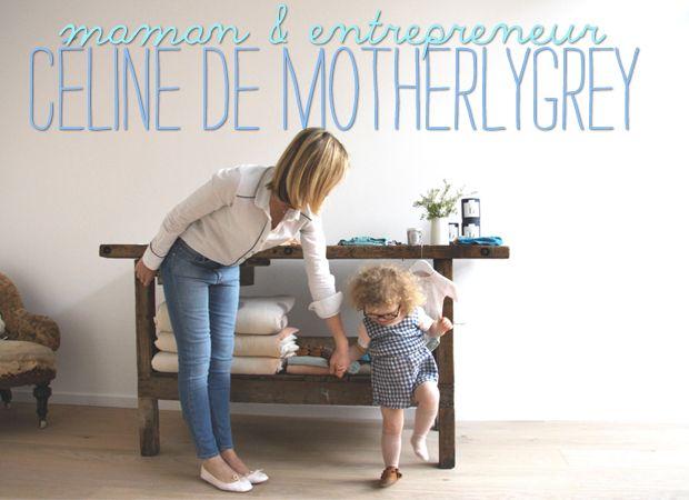 Maman and entrepreneur : Céline de Motherlygrey