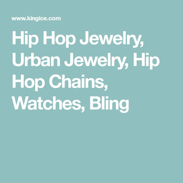 Hip Hop Jewelry, Urban Jewelry, Hip Hop Chains, Watches, Bling