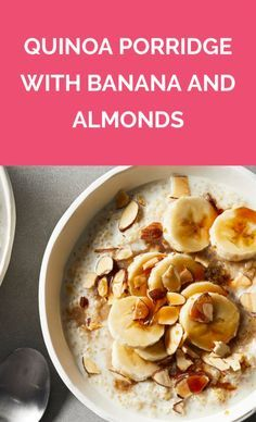 Quinoa Porridge With Banana and Almonds | Get the recipe for Quinoa Porridge With Banana and Almonds.