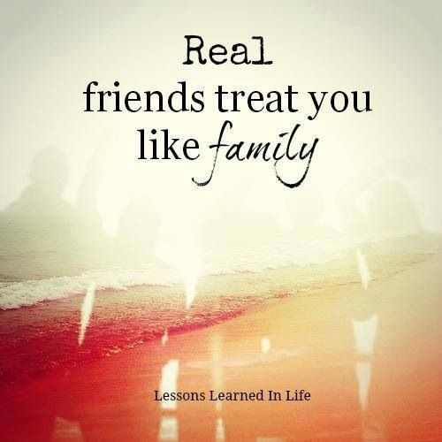 Quotes For Real Friendship: Real Friends Treat You Like Family