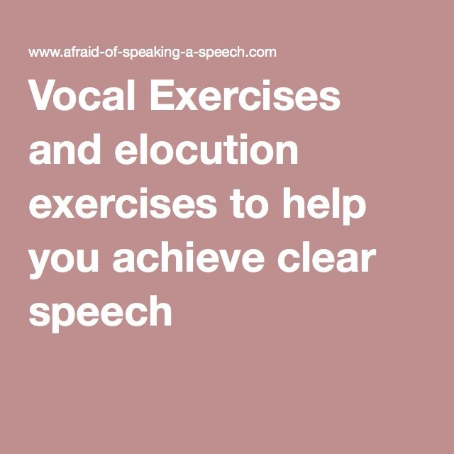 Vocal Exercises and elocution exercises to help you achieve clear speech