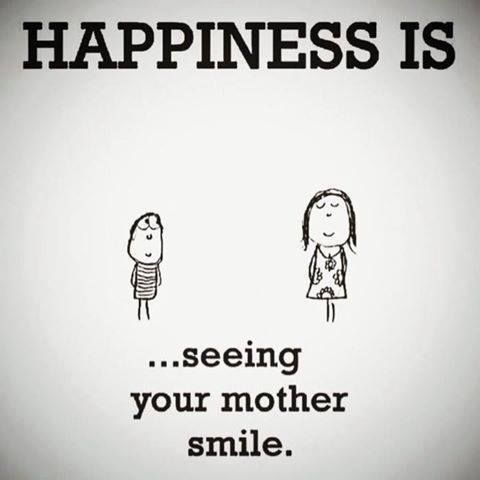 46802-Happiness-Is-Seeing-Your-Mother-Smile.jpg 480×480 pixels