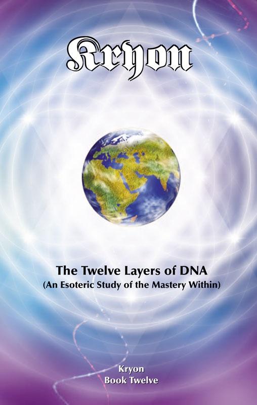 Kryon: The Twelve Layers of DNA by Lee Carroll