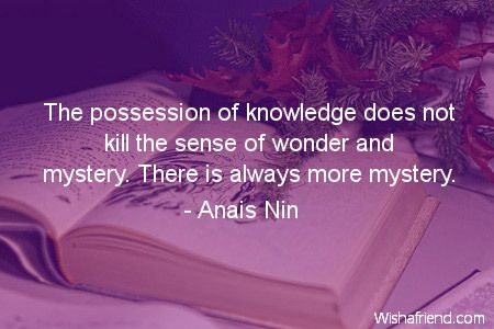 knowledge-The possession of knowledge does not kill the sense of ...