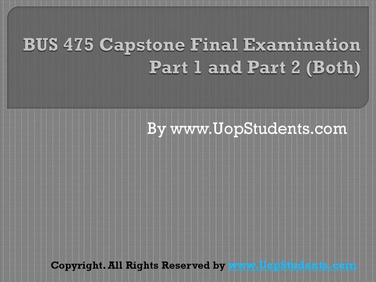 http://uopstudents.com/ Bus 475 final exam answers free will be provided for the Bus 475 integrated business topics final exam. Discussion session will also be held for the students regarding the correct answers
