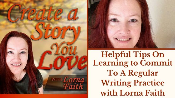 Helpful Tips on Learning to Commit to a Regular Writing Practice with Lorna Faith  #writinginspiration  #amwriting