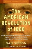 The American Revolution of 1800: How Jefferson Rescued Democracy from Tyranny and Faction--and What This Means Today
