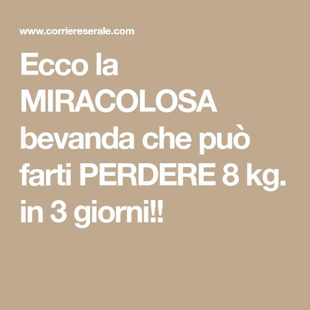 Ecco la MIRACOLOSA bevanda che può farti PERDERE 8 kg. in 3 giorni!!