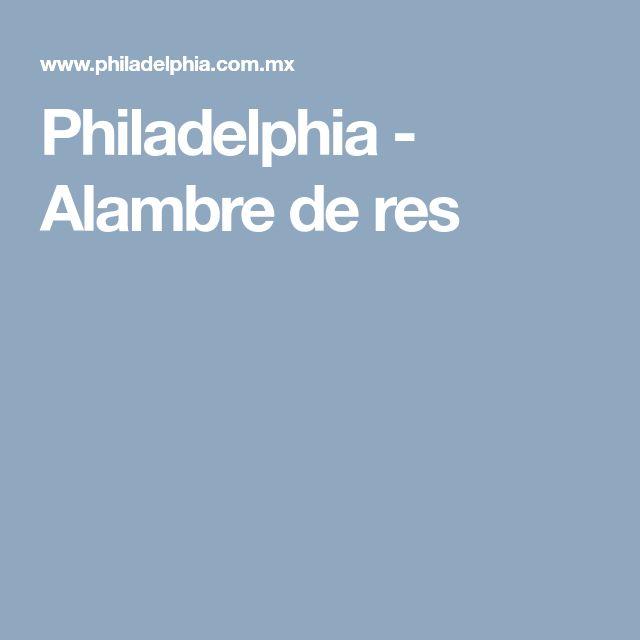 Philadelphia - Alambre de res