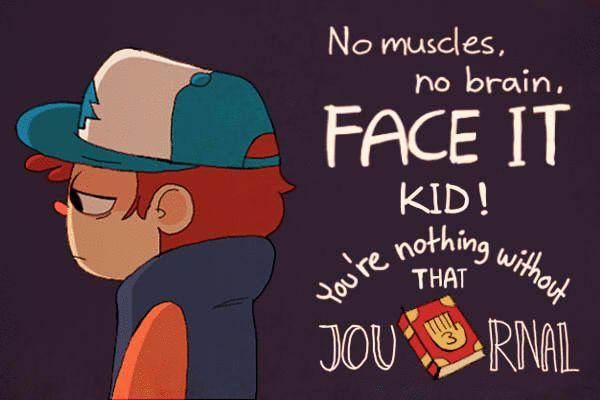 Eso no es cierto Dipper, eso no es cierto, yo no hago estos dibujos, arte si me preguntan pero quisiera ponerlos porque tienen un gran significado para nosotros los que quisiéramos haber nacido en Gravity Falls. ----------------------------------------- That's not true Dipper, that's not true, I do not do these drawings, art if you ask me but I would like them because they have great meaning for us that we would have been born in Gravity Falls.