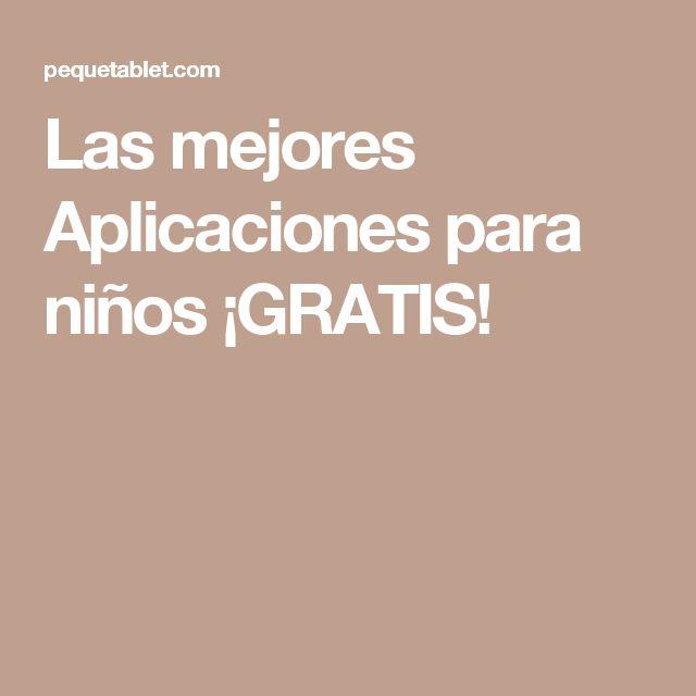 Las mejores Aplicaciones para niños ¡GRATIS!