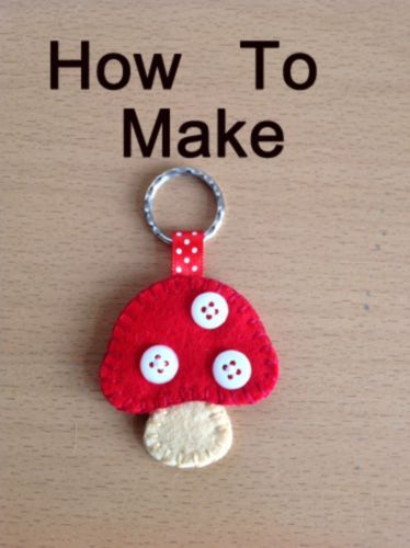 Tutorial. How to make a felt toadstool keyring provided by Toadstool Cottage Crafts.: