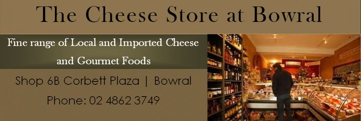 The Cheese Store at Bowral