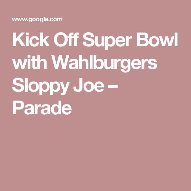 Kick Off Super Bowl with Wahlburgers Sloppy Joe – Parade