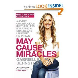 May Cause Miracles: A 40-Day Guidebook of Subtle Shifts for Radical Change and Unlimited Happiness: Gabrielle Bernstein: 9780307986931: Amazon.com: Books