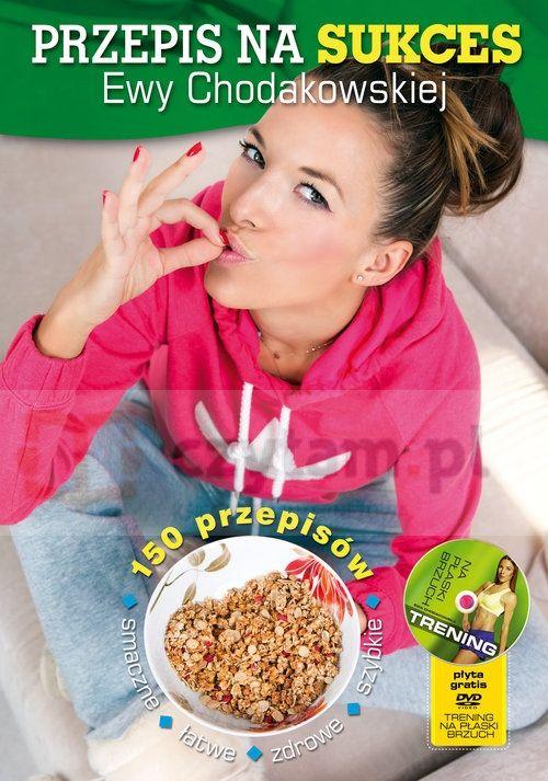 Przepis na sukces Ewy Chodakowskiej + DVD moje wybory, moja dieta, moje ćwiczenia Chodakowska Ewa, Kavoukis Lefteris K.E.Liber.Księgarnia internetowa Czytam.pl