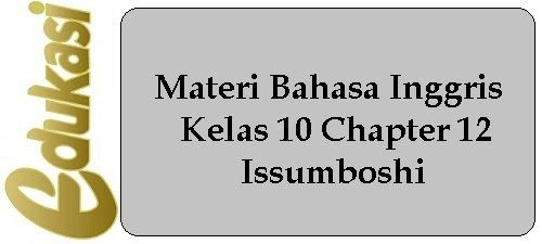 Materi Bahasa Inggris Kelas 10 Chapter 12 Issumboshi In 2020 Chapter Strong Wind Warrior Names