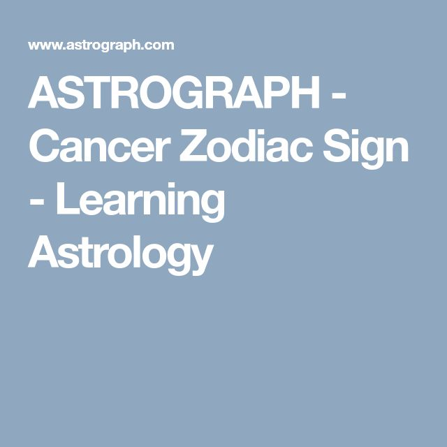 ASTROGRAPH - Cancer Zodiac Sign - Learning Astrology