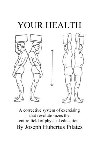 Your Health by [Pilates, Joseph, Robbins, Judd]