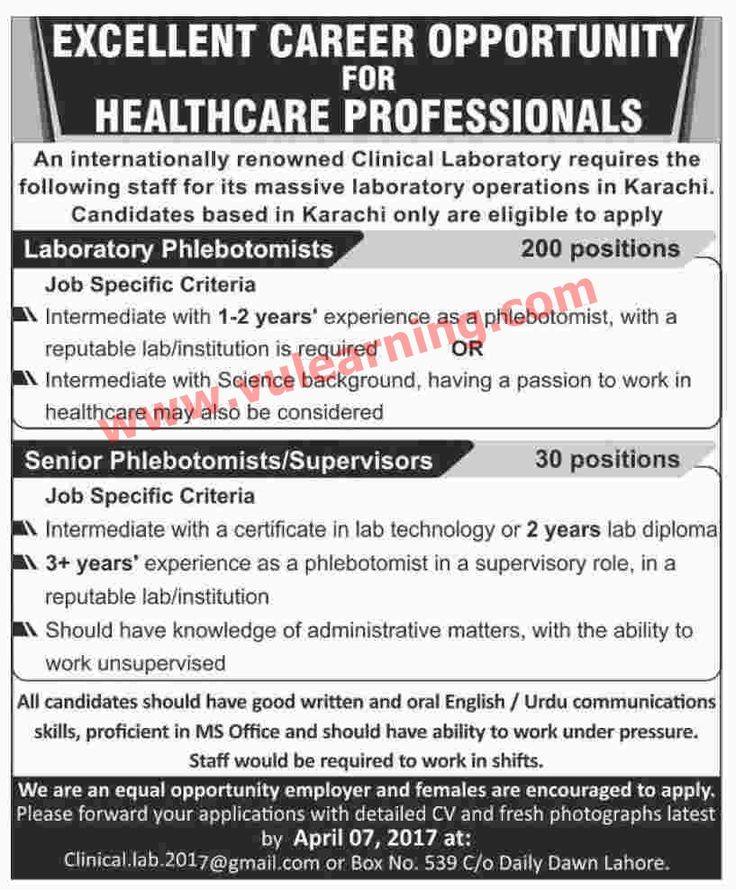 #  Title  Details  1  Jobs Location  Pakistan  2  Government / Private  Private  3  FPSC / PPSC / NTS / Others  Others  4  Published Date  30 Mar 2017 Thursday  5  Last Date to Apply  07 Apr 2017 Friday  6  Newspaper Name  Dawn  230 LaboratoryPhlebotomistsJobs in Karachi 2017 Latest  Vacancies / Positions:-  200 Laboratory Phlebotomists  30 Senior Phlebotomists/ Supervisors  Last date: 7 April 2017