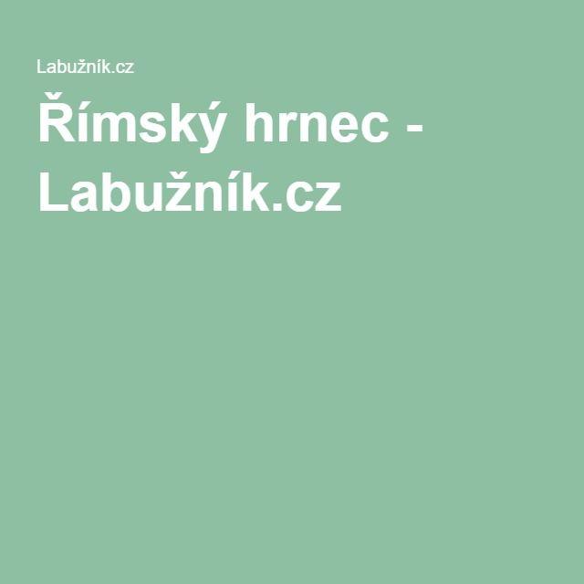 Římský hrnec - Labužník.cz