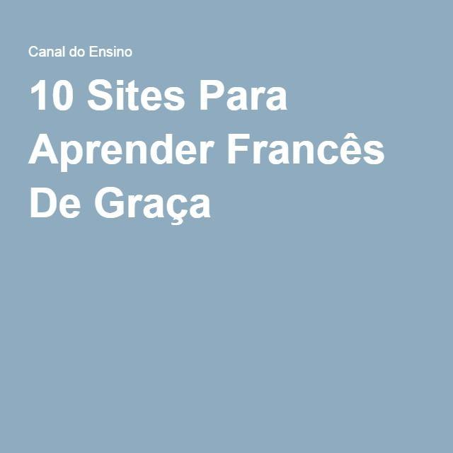 10 Sites Para Aprender Francês De Graça                                                                                                                                                                                 Mais