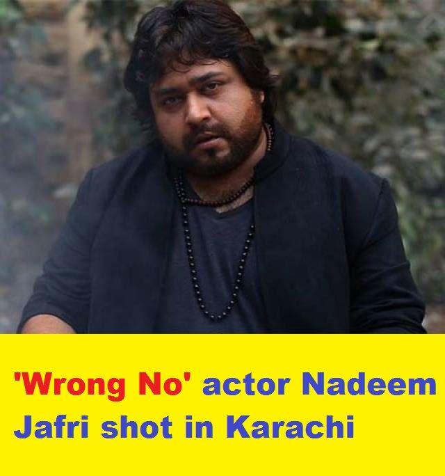 Nadeem Jafri Shot in Karachi today sehri time - Wishlist