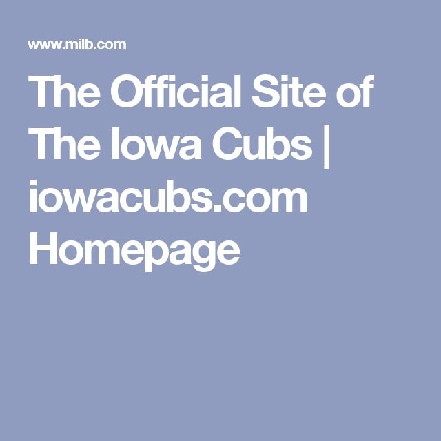 The Official Site of The Iowa Cubs | iowacubs.com Homepage