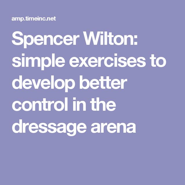 Spencer Wilton: simple exercises to develop better control in the dressage arena