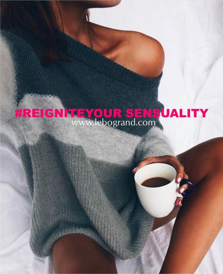reignite your sensuality.