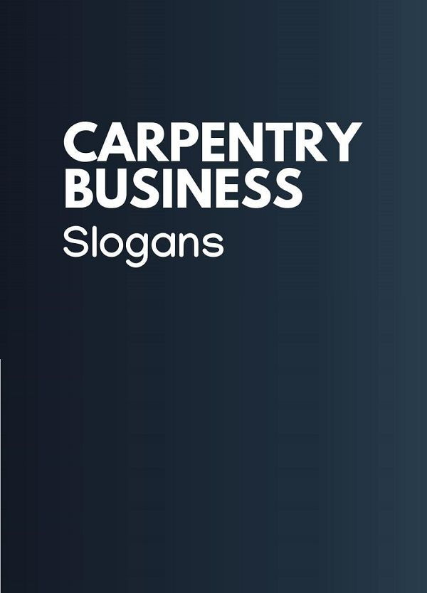 222 Best Carpentry Company Slogans Taglines Thebrandboy Com
