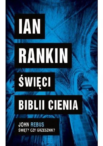 Święci Biblii cienia - Ian Rankin (
