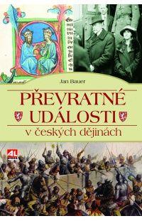 Převratné události v českých dějinách - Jan Bauer #alpress #historie #knihy #česko #dějiny #janbauer