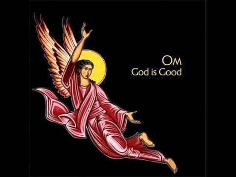 Om - God is Good - full album