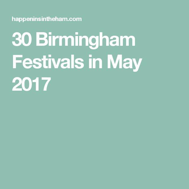30 Birmingham Festivals in May 2017