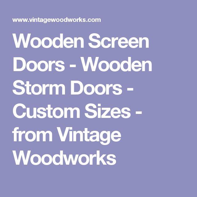 Wooden Screen Doors - Wooden Storm Doors - Custom Sizes - from Vintage Woodworks