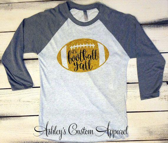 It's Football Y'all, It's Football Yall Shirt, Football Shirts, Glitter Football Tshirt, Womens Football Raglan, Game Day Shirts, Tailgating  by AshleysCustomApparel