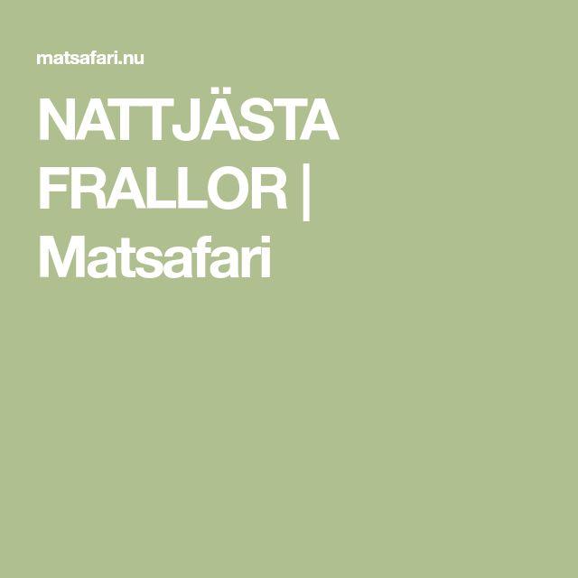 NATTJÄSTA FRALLOR   Matsafari