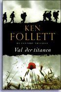Fraaie roman over de waanzin omtrent de Eerste Wereldoorlog. (De century trilogie 1)