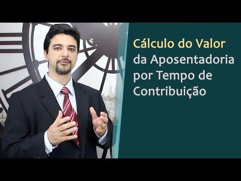 Cálculo do Valor da Aposentadoria por Tempo de Contribuição e Aplicação...